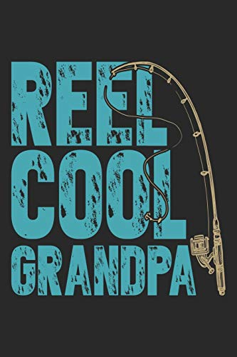 Reel Cool Grandpa: Fishing Log Book for kids and men, 120 pages notebook where you can note your daily fishing experience, memories and others fishing related notes.