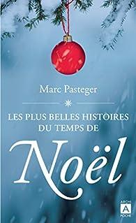 Les plus belles histoires du temps de Noël par Marc Pasteger
