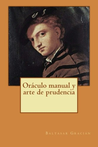 Oráculo manual y arte de prudencia (Spanish Edition)