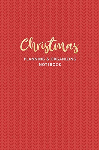 Christmas Planning and Organizing Notebook: Christmas Holiday Organizer - Undated Weekly Planner, To-Do Lists, Holiday Shopping Budget and Tracker, ... (Holiday Planners and Organizers, Band 12)
