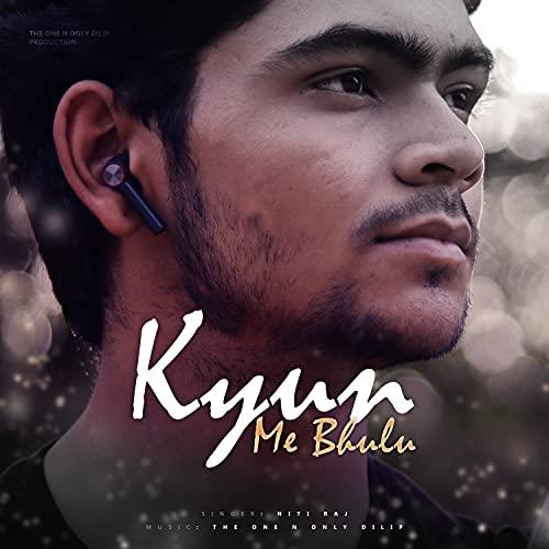 Kyun Me Bhulu