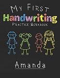 My first Handwriting Practice Workbook Amanda: 8.5x11 Composition Writing Paper Notebook for kids in kindergarten primary school I dashed midline I For Pre-K, K-1,K-2,K-3 I Back To School Gift