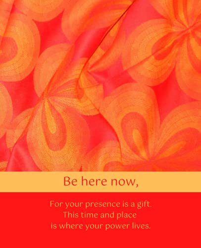 Be Here Now: College Lined Composition Notebook with Bright Floral Design to Inspire Presence and Empowerment, for Teens and Adults