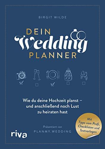 Dein Wedding Planner: Wie du deine Hochzeit planst – und anschließend noch Lust zu heiraten hast