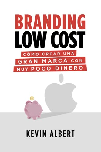 Branding Low Cost: Cómo crear una gran marca con muy poco dinero