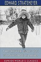 The Rover Boys on Snowshoe Island (Esprios Classics)