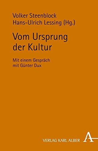 Vom Ursprung der Kultur: Mit einem Gespräch mit Günter Dux