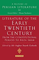 Literature of the Early Twentieth Century: From the Constitutional Period to Reza Shah (History of Persian Literature)