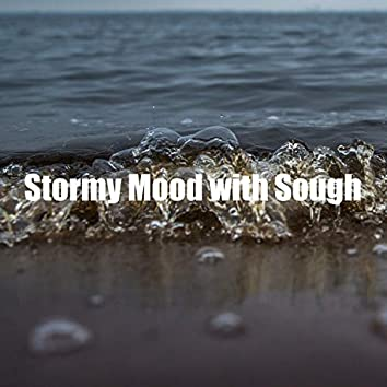 Stormy Mood with Sough