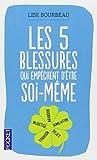 Les cinq blessures qui empêchent d'être soi-même de BOURBEAU, Lise (2013) Poche