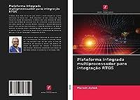 Plataforma integrada multiprocessador para integração RTOS