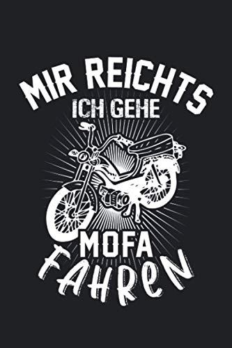 Mir Reichts ich Gehe Mofaroller Fahren Mofa Maxi: Mofa Mofaroller 25 mk/h Fans