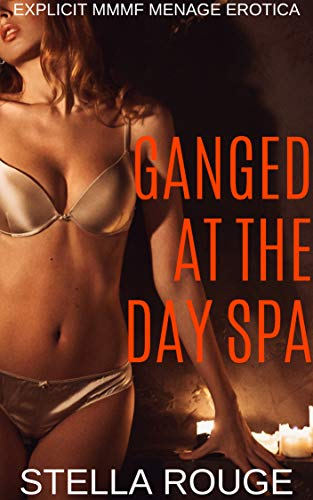 Ganged at the day spa: Explicit MMMF menage erotica (Ganged on vacation Book 5) (English Edition)