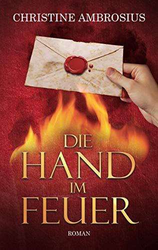 Die Hand im Feuer: Band 1