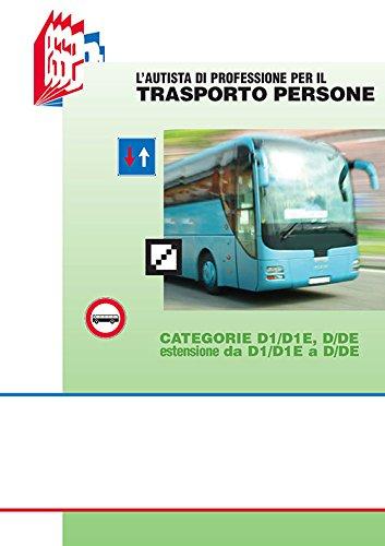 L'autista di professione per il trasporto persone. Categorie D1/D1E, D/DE estensione da D1/D1E a D/DE