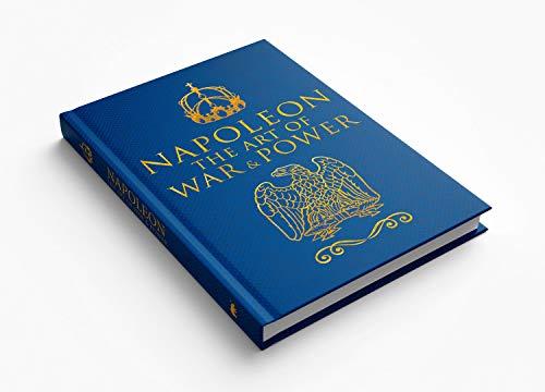 Bonaparte, N: Napoleon: The Art of War & Power
