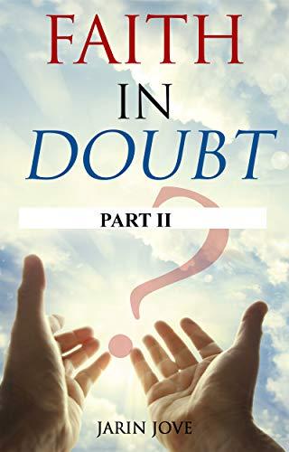Faith in Doubt: Part II