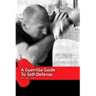 A Guerrilla Guide to Self-Defense: A Workbook For Getting Home