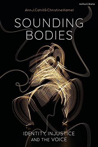 Sounding Bodies: Identity, Injustice, and the Voice (English Edition)