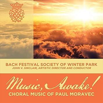 Music, Awake! Choral Music of Paul Moravec