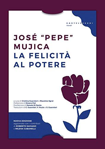 La felicità al potere: Nuova edizione aggiornata con i contributi di Roberto Saviano e Milena Gabanelli