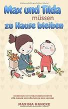 Max und Tilda müssen zu Hause bleiben: Kinderbuch mit Vorlesegeschichten für Jungen und Mädchen (von 4 bis 8 Jahren) (German Edition)