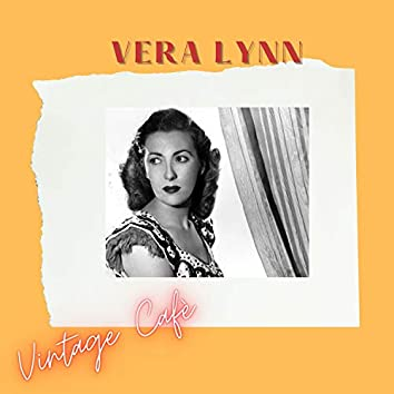 Vera Lynn - Vintage Cafè