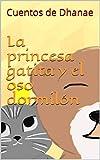 La princesa gatita y el oso dormilón: Cuentos infantiles
