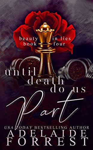 Until Death Do Us Part: A Dark Mafia Romance (Beauty in Lies Book 4)