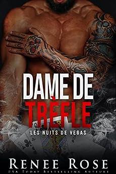 Dame de trèfle (Les Nuits de Vegas t. 6) par [Renee Rose, Myriam Abbas, Valentin Translation]