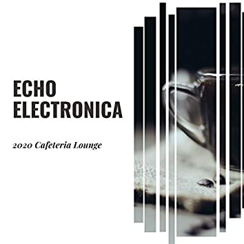 Echo Electronica - 2020 Cafeteria Lounge