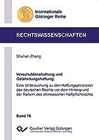 Verschuldenshaftung und Gefaehrdungshaftung: Eine Untersuchung zu den Haftungsprinzipien des deutschen Rechts vor dem Hintergrund der Reform des chinesischen Haftpflichtrechts