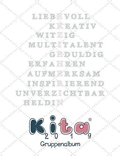 Erzieherin: Ein individuelles Abschiedsgeschenk der Kindergartengruppe an die liebe Erzieherinnen als Freundealbum für die schönen Kindergartenjahre (Kindergartenabschied, Band 2019)