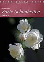 Zarte Schoenheiten - Rosen (Tischkalender 2022 DIN A5 hoch): Edle Koeniginnen der Blumen in ganzer Bluetenpracht (Monatskalender, 14 Seiten )