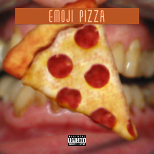 Emoji Pizza (Freestyle) [Explicit]