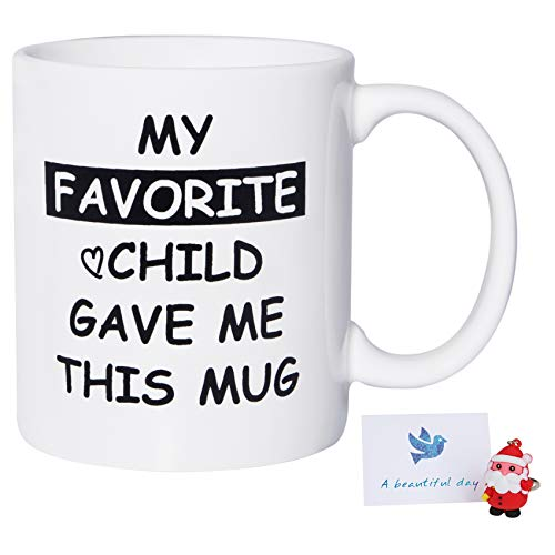 Birthday Christmas Gifts for Mom Mug My Favorite Child Gave Me This Funny Coffee Mug Dad Mom Gifts from Daughter Son 11oz White Coffee Cup for Women Men