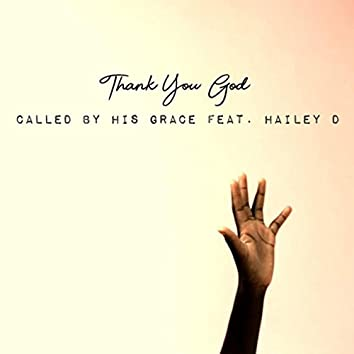 Thank You God (feat. Hailey D)