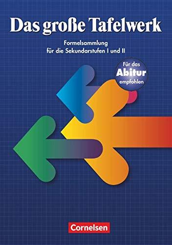 Das große Tafelwerk: Schülerbuch - Ausgabe 1999 (Das große Tafelwerk - Formelsammlung für die Sekundarstufen I und II: Östliche Bundesländer und Berlin)