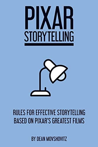 Pixar Storytelling Rules for Effective Storytelling Based on Pixar s Greatest Films product image