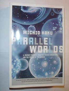 Paperback Parallel Worlds (A Journey Through Creation, Higher Dimensions, and the Future of the Cosmos) Book