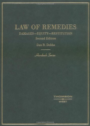Compare Textbook Prices for Dobbs' Law of Remedies: Damages - Equity - Restitution Hornbook Series 2nd Edition ISBN 9780314011237 by Dobbs, Dan