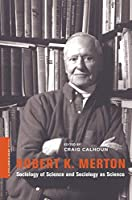 Robert K. Merton: Socioloby of Science and Sociology As Science (Columbia / Ssrc Book)
