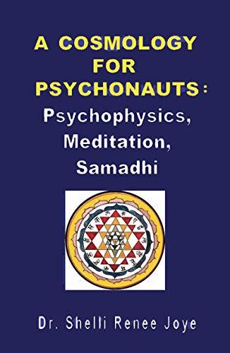 A Cosmology for Psychonauts: Psychophysics, Meditation, and Samadhi (English Edition)