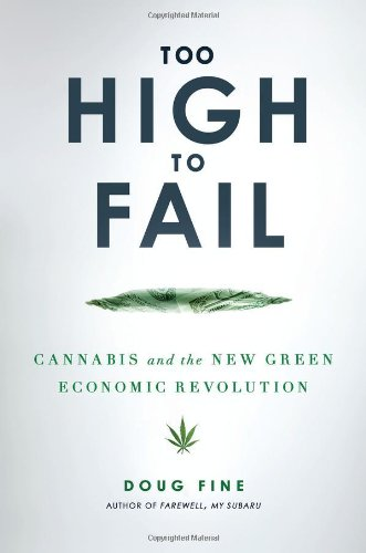 Image of Too High to Fail: Cannabis and the New Green Economic Revolution
