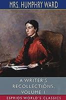 A Writer's Recollections, Volume 1 (Esprios Classics)