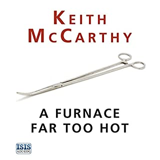 A Furnace Far Too Hot                   By:                                                                                                                                 Keith McCarthy                               Narrated by:                                                                                                                                 Seán Barrett                      Length: 10 hrs and 2 mins     46 ratings     Overall 4.7