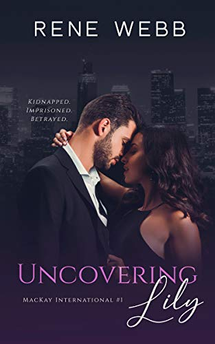 Couverture du livre Uncovering Lily: A Romantic Suspense (MacKay International Book 1) (English Edition)