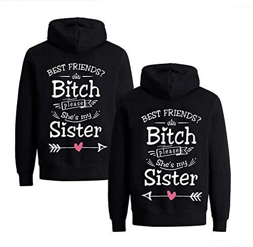 Beste Freunde Damen Pullover Hoodie für 2 Best Friends? Bitch Please She's My Sister (Schwarz Rechts, L)