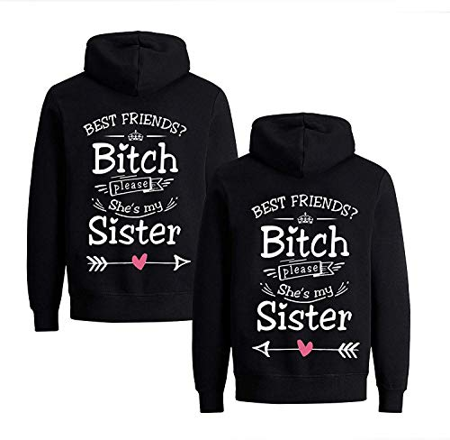 Beste Freunde Damen Pullover Hoodie für 2 Best Friends? Bitch Please She's My Sister (Schwarz Rechts, XS)