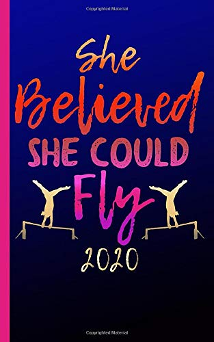 Gymnastics Journal for Girls Bar Gymnast - DIY Lined Notebook: She Believed She Could Fly, Writing Diary Note Book - Travel Size (Gymnast Training Gifts Vol 18, Band 18)